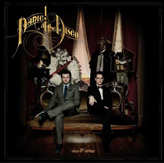 Vices & Virtues is listed (or ranked) 3 on the list The Best Panic! at the Disco Albums, Ranked