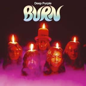 Burn is listed (or ranked) 5 on the list The Best Deep Purple Albums of All Time