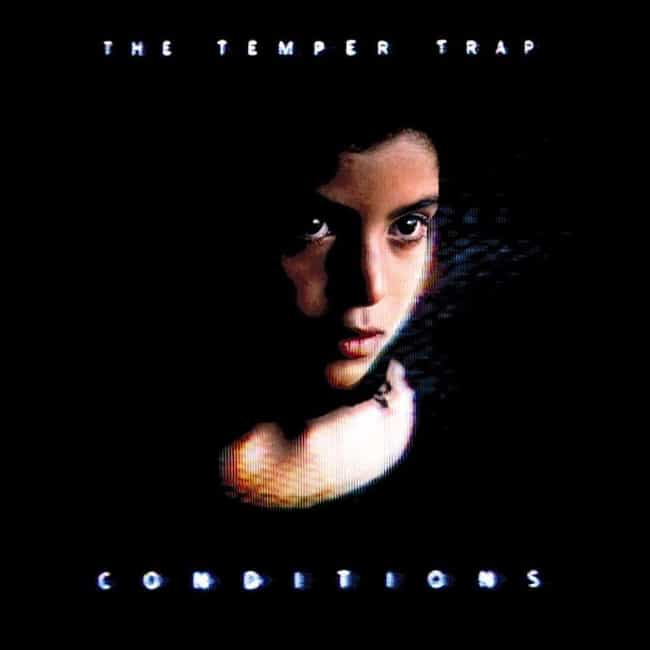 Conditions is listed (or ranked) 1 on the list The Best The Temper Trap Albums, Ranked