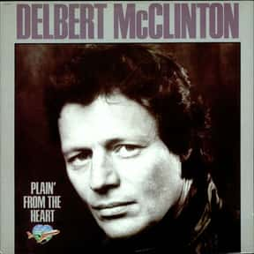 Plain' From the Heart is listed (or ranked) 8 on the list The Best Delbert McClinton Albums of All Time