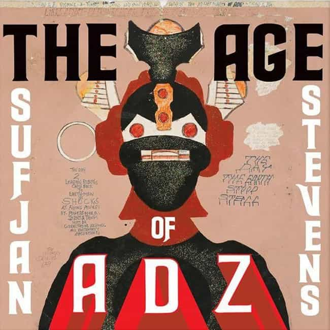 The Age of Adz is listed (or ranked) 4 on the list The Best Sufjan Stevens Albums, Ranked