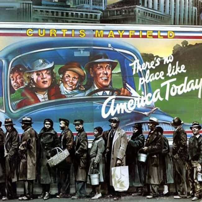 There's No Place Like America ... is listed (or ranked) 4 on the list The Best Curtis Mayfield Albums of All Time