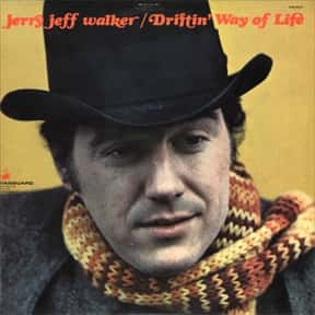 Driftin' Way of Life is listed (or ranked) 11 on the list The Best Jerry Jeff Walker Albums of All Time
