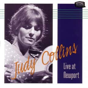 Live at Newport is listed (or ranked) 21 on the list The Best Judy Collins Albums of All Time