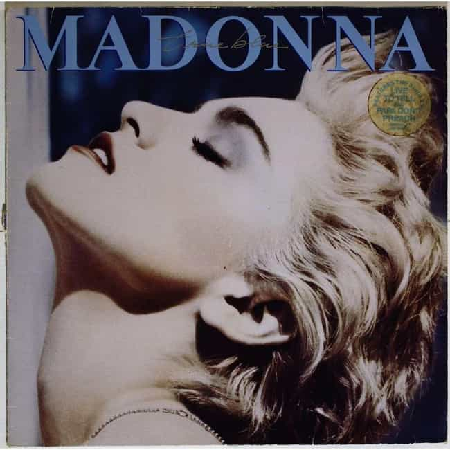 True Blue is listed (or ranked) 4 on the list The Best Madonna Albums of All Time