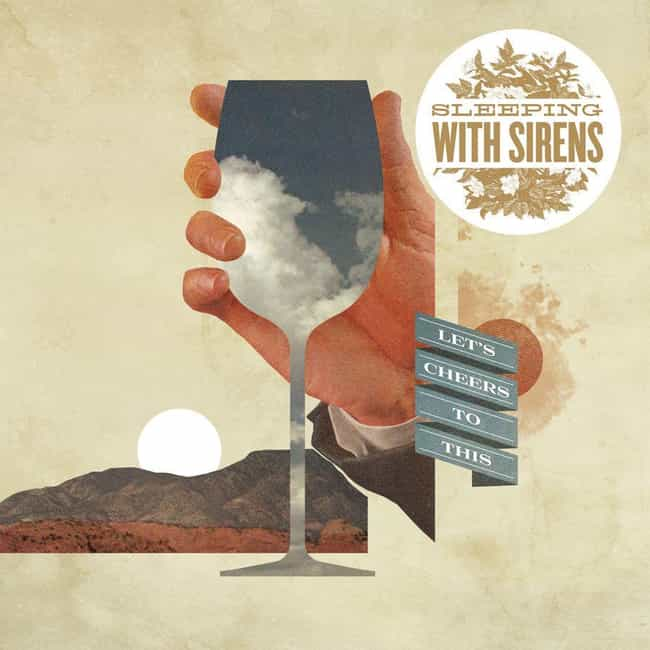 Let's Cheers to This is listed (or ranked) 2 on the list The Best Sleeping with Sirens Albums, Ranked