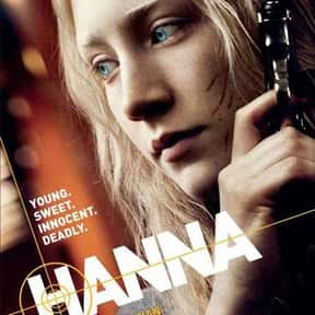 Hanna is listed (or ranked) 12 on the list The Best Female Action Movies, Ranked