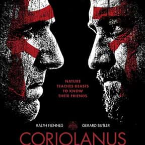 Coriolanus is listed (or ranked) 24 on the list The Best Gerard Butler Movies