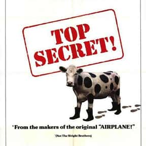 Top Secret! is listed (or ranked) 20 on the list The Greatest Spy Comedy Movies Ever Made