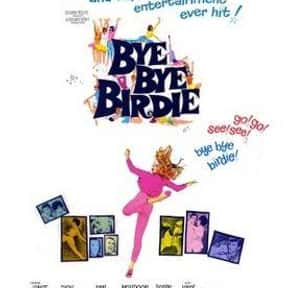 Bye Bye Birdie is listed (or ranked) 1 on the list The Very Best Classic Musical Movies, Ranked
