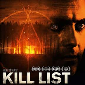 Kill List is listed (or ranked) 8 on the list The Best Movies With Kill in the Title