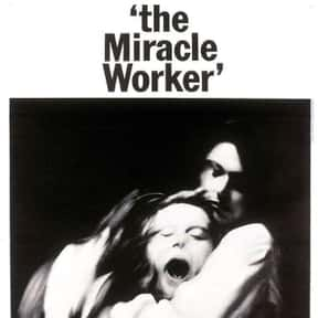 The Miracle Worker is listed (or ranked) 19 on the list Great Movies About Very Smart Young Girls