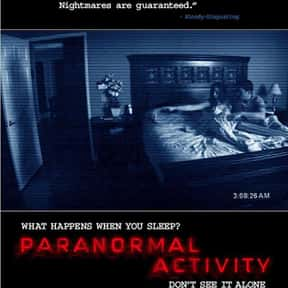 Paranormal Activity is listed (or ranked) 14 on the list The Most Horrifying Found-Footage Movies