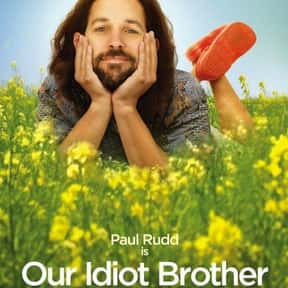Our Idiot Brother is listed (or ranked) 6 on the list The Best Movies About Sibling Relationships