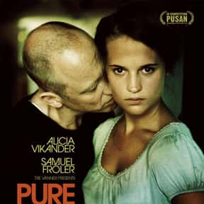 Pure is listed (or ranked) 8 on the list The Best Alicia Vikander Movies