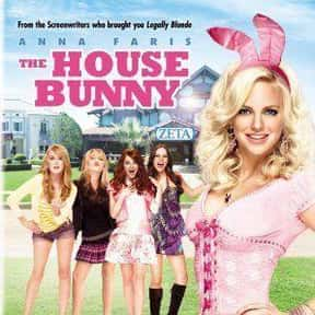 House Bunny is listed (or ranked) 19 on the list The Best Movies About Women Who Keep to Themselves