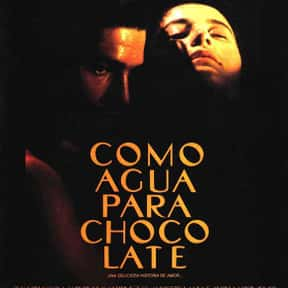 Like Water for Chocolate is listed (or ranked) 24 on the list The Best Movies With Water in the Title