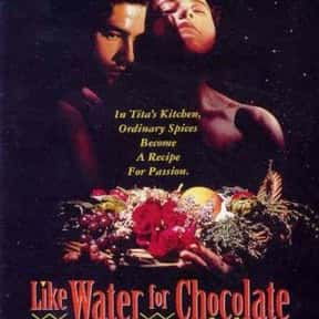Like Water for Chocolate is listed (or ranked) 13 on the list The Best Movies About Cooking