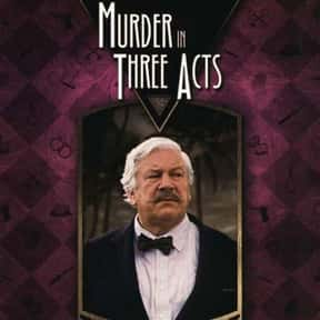 Murder in Three Acts is listed (or ranked) 19 on the list The Best Movies Based on Agatha Christie Stories