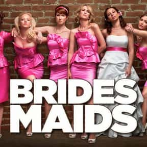 Bridesmaids is listed (or ranked) 11 on the list The Best Movies for Women