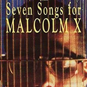 Seven Songs for Malcolm X is listed (or ranked) 3 on the list The Best Malcolm X Movies, Ranked