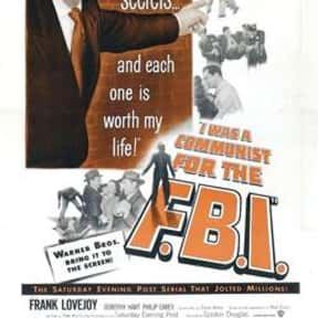 I Was a Communist for the FBI is listed (or ranked) 18 on the list The Best '50s Spy Movies