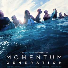 Momentum Generation is listed (or ranked) 1 on the list Catch A Wave With The Best Documentaries About Surfing