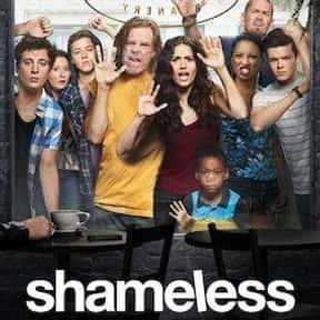 Shameless is listed (or ranked) 13 on the list The Best Sitcoms Currently on Netflix