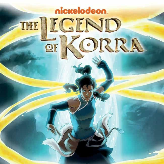 The Legend of Korra is listed (or ranked) 4 on the list What To Watch If You Love 'Avatar: The Last Airbender'