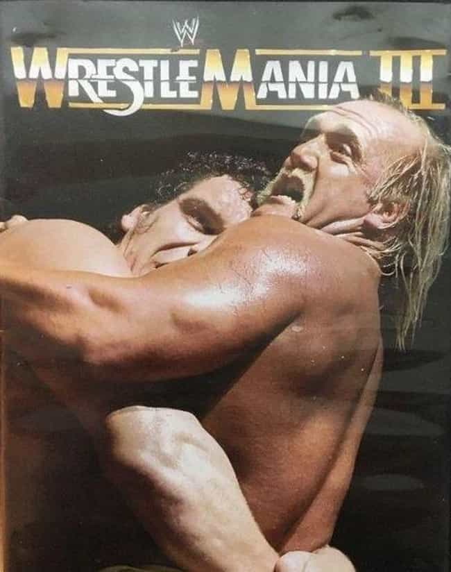 WrestleMania III is listed (or ranked) 3 on the list The Best WrestleManias of All Time