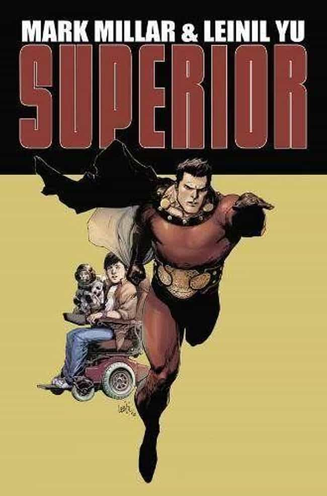Superior is listed (or ranked) 4 on the list Mark Millar Comics That Should Be Made Into Movies Or TV Shows