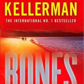 Bones is listed (or ranked) 22 on the list The Best Jonathan Kellerman Books