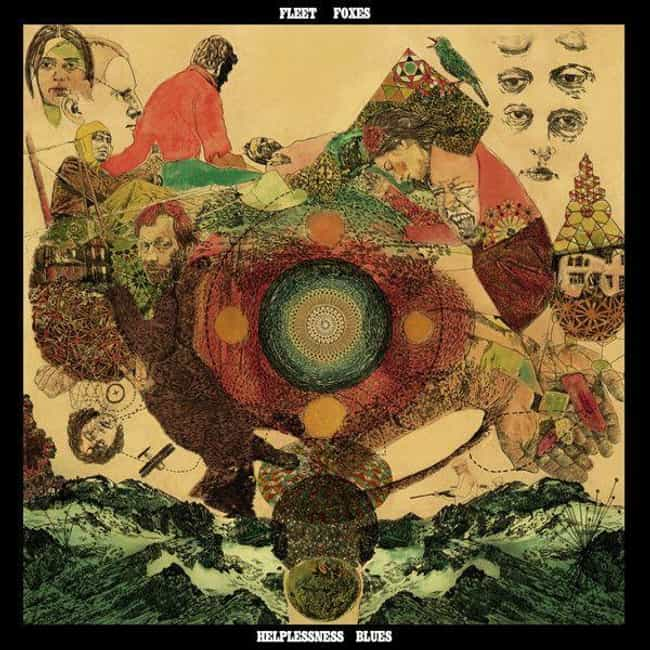 Helplessness Blues is listed (or ranked) 2 on the list The Best Fleet Foxes Albums, Ranked