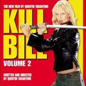 Kill Bill Volume 2 is listed (or ranked) 22 on the list The Best Movie Sequels Ever Made