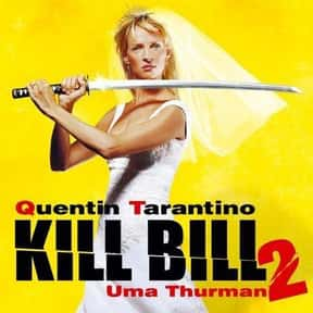 Kill Bill: Vol. 2 is listed (or ranked) 5 on the list The Best Movies of 2004