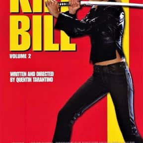 Kill Bill Volume 2 is listed (or ranked) 11 on the list The Very Best Shows & Movies About Revenge