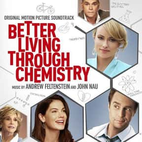 Better Living Through Chemistr is listed (or ranked) 25 on the list The Best Olivia Wilde Movies