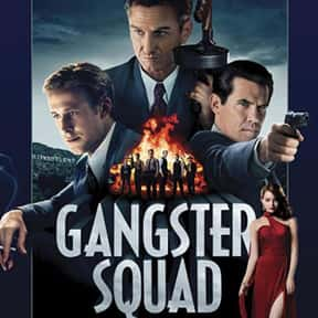 Gangster Squad is listed (or ranked) 27 on the list The Best Action Movies Set in Los Angeles