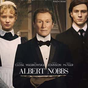 Albert Nobbs is listed (or ranked) 10 on the list The Best Cross-Dressing Movies