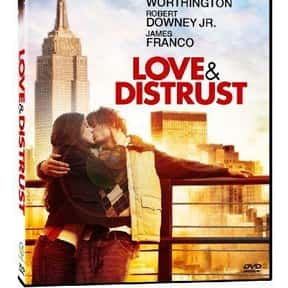 Love & Distrust is listed (or ranked) 18 on the list The Best Robert Pattinson Movies