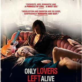 Only Lovers Left Alive is listed (or ranked) 11 on the list The Best Movies About Female Vampires