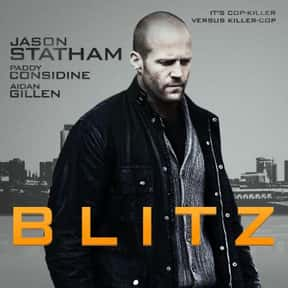 Blitz is listed (or ranked) 19 on the list The Best Jason Statham Movies of All Time, Ranked