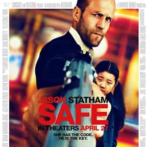 Safe is listed (or ranked) 4 on the list The Best Jason Statham Movies of All Time, Ranked