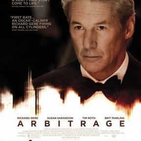 Arbitrage is listed (or ranked) 15 on the list The Best Movies with Rich People Spending Big