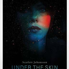 Under the Skin is listed (or ranked) 17 on the list The Best Scarlett Johansson Movies