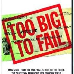 Too Big to Fail is listed (or ranked) 16 on the list The Best Movies About Business
