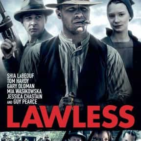 Lawless is listed (or ranked) 14 on the list The 30+ Best Modern Western Movies