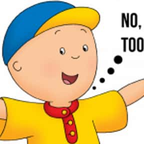 Caillou is listed (or ranked) 2 on the list The Most Annoying TV and Film Characters Ever