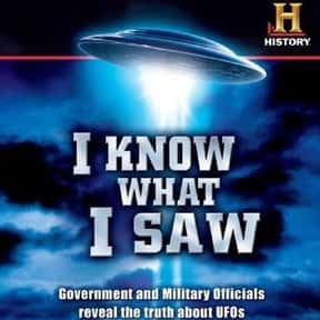 I Know What I Saw is listed (or ranked) 3 on the list The Best Documentaries About Aliens