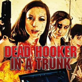 Dead Hooker in a Trunk is listed (or ranked) 18 on the list The Scariest Horror Movies With Twins